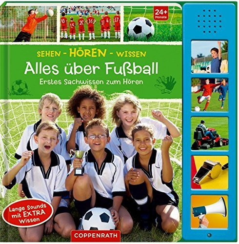 Sehen - Hören - Wissen: Alles über Fußball