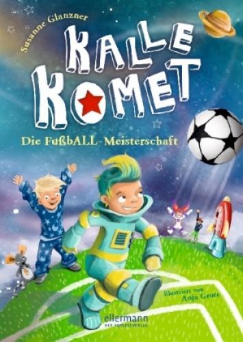 Kalle Komet: Die FußbALL-Meisterschaft