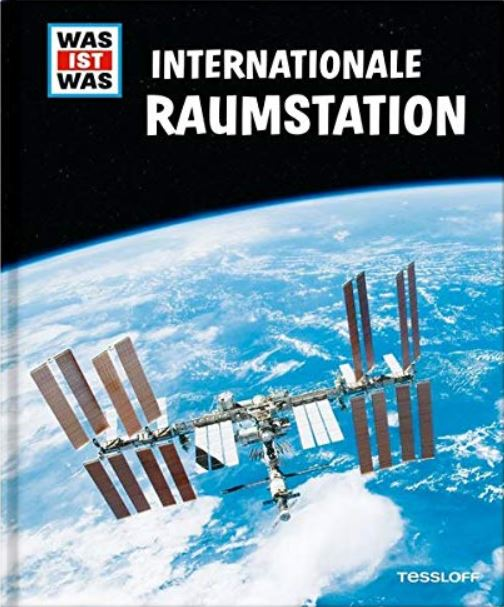 WAS IST WAS: Internationale Raumstation