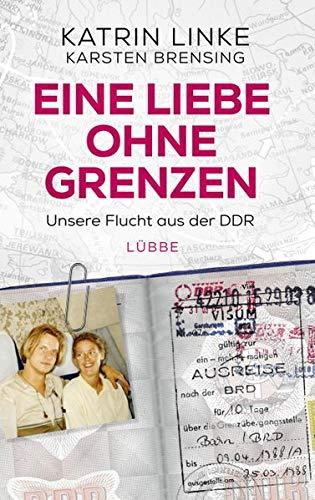 Eine Liebe ohne Grenzen - Unsere Flucht aus der DDR
